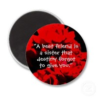 """A best friend is a sister"" Magnet from Zazzle.com"