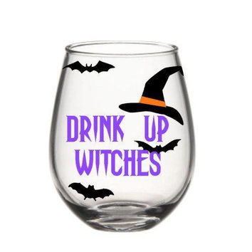 Drink Up Witches Wine Glass, Halloween Wine Glass, Witch Wine Glass, Fall Wine Glass, Halloween