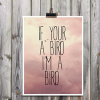 If you're a bird I'm a bird poster The notebook quote Typography art print Romantic gift Bedroom wall decor Girlfriend gift Anniversary gift