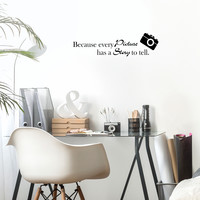 """Because every picture has a story to tell -22"""" x 6"""" -  S Vinyl Wall Decal Sticker Art"""