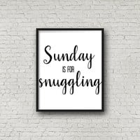 Sunday Is For Snuggling Print - Digital Prints - Instant Download - 8x10 - Black & White  - Valentine's Day - Wall Art - Printable Quote