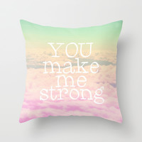 *** YOU MAKE ME STRONG *** Throw Pillow by SUNLIGHT STUDIOS Monika Strigel