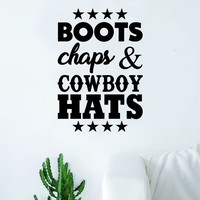 Boots Chaps Cowboy Hats Quote Wall Decal Sticker Bedroom Home Room Art Vinyl Inspirational Teen Baby Nursery Adventure Cowgirl Country