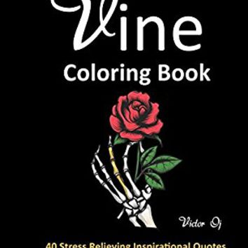 Vine Coloring Book: 40 Stress Relieving Inspirational Quotes From Classic Vines