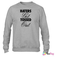 Haters Get Tossed Out Crewneck sweatshirtt