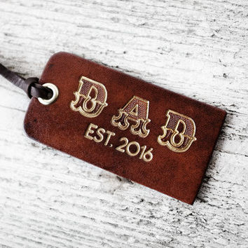 New Dad Gift - DAD EST. Personalized DATE Luggage Tag - Personalized - Father's Day Gift - Leather Gift - Leather Luggage Tag - Keychain