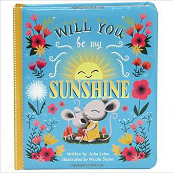 Will You Be My Sunshine: Children's Board Book (Love You Always) Board book – September 1, 2015