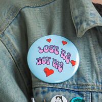Lose Hate Not Weight Pin