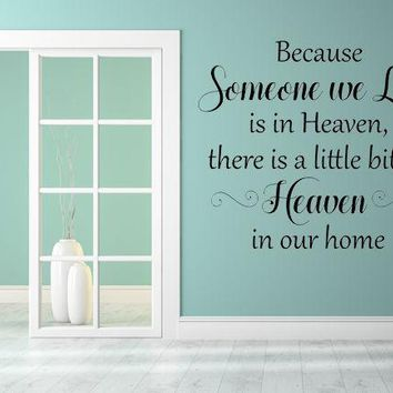 Condolence Gift Because Someone We Love Is In Heaven There Is A Little Bit Of Heaven In Our Home Wall Decal