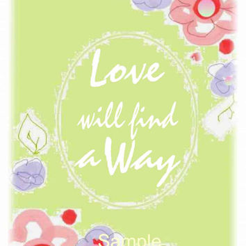 Love Will Find A Way Printable Wall Art