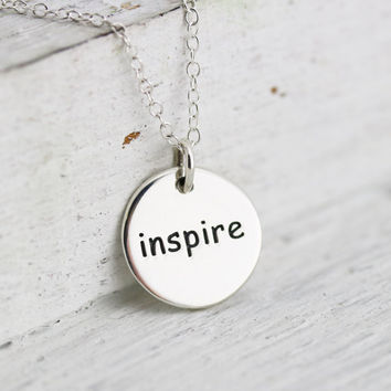 Inspire Necklace - Sterling Silver Inspire Necklace - Inspire Pendant -Inspirational Necklace -Teacher Necklace  -Gift for Teacher or Mentor