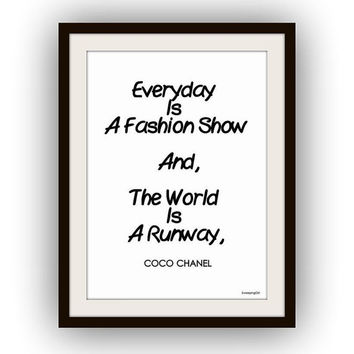 Printable, Chanel quotes, Everyday is a fashion show, Wall Art, word decor, decal decals, print, girl room, illustration, poster, life words