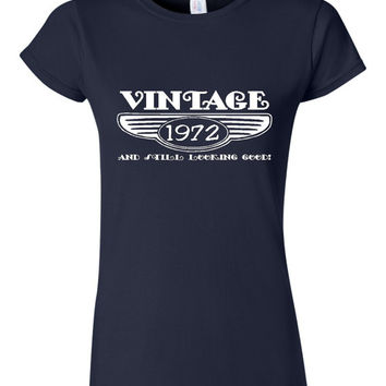 Vintage 1972 And Still Looking Good 43rd Bday T Shirt Ladies Men Style Vintage Shirt happy Birthday T Shirt