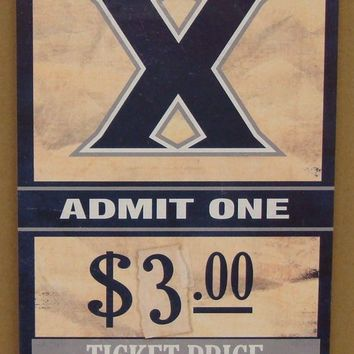 "XAVIER MUSKETEERS GAME TICKET ADMIT ONE GO MUSKETEERS WOOD SIGN 6""X12'' WINCRAFT"
