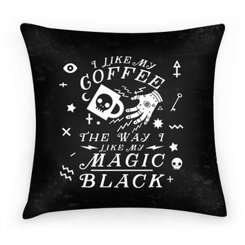 I Like My Coffee The Way I Like My Magic - Black