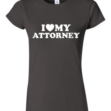 I Love My Attorney T Shirt Shirt for Lawyers Attorney Law student Shirt