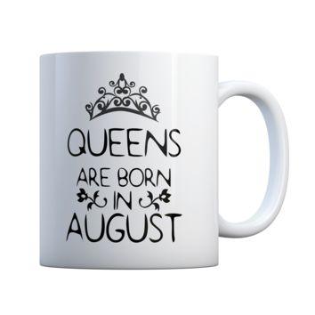 Queens Are Born In August Great Gift Idea 11 oz Coffee Mug Ceramic Coffee and Tea Cup