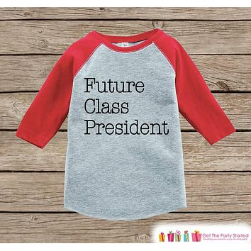 Novelty Kids School Outfit - Future Class President - Red Raglan - Humorous Funny Children's School Outfit - Back to School Shirt
