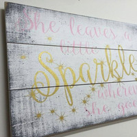 She Leaves A Little Sparkle Wherever She Goes Pallet Sign Girls Nursery Decor Shabby Chic Nursery Vintage Nursery Pink and Gold Nursery