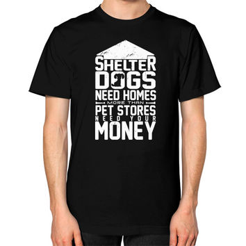 Shelter dogs need homes Unisex T-Shirt (on man)