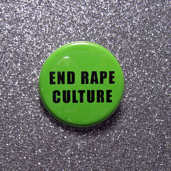 End rape culture pin back button