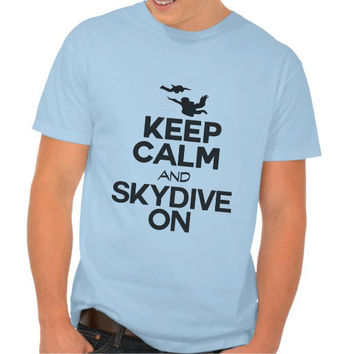 Keep Calm And Skydive On Mens Extreme Sport Jumping From Sky Tshirt - Gift For Boyfriend 2112