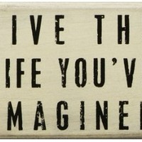 """Live the Life You've Imagined"" - Mini Box Sign"