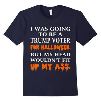 I Was Going To Be a Trump voter Halloween Costume Funny Tee