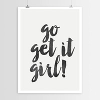 "PRINTABLE ""Go Get It Girl"" Wall Art  Inspirational Print Motivational Poster Typography Quote, Home Decor Word Art Print INSTANT DOWNLOAD"
