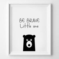 Nursery Decor,Kids Room Decor,Inspirational Print,Typography print,Wall Art,MOTIVATIONAL Print,Be Brave Little One,Be Bold,Nursery Wall Art