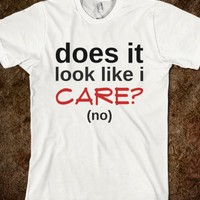 Skreened - Does it look like I care Shirt
