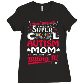 super cool autism mom Ladies Fitted T-Shirt
