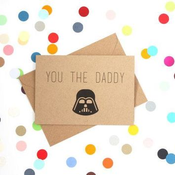 You the Daddy Darth Vader Star Wars Funny Fathers Day Card Card For Him Card For Dad FREE SHIPPING