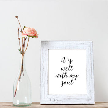 """Calligraphy Modern Writting """"It is well with my soul"""" Instant Download, Wall Art,home decor.word art,black and white,typography print"""