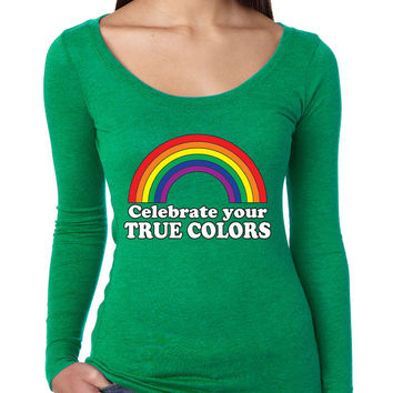 Celebrate your true colors Long Sleeve Women Shirt