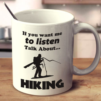 If You Want Me To Listen Talk About Hiking