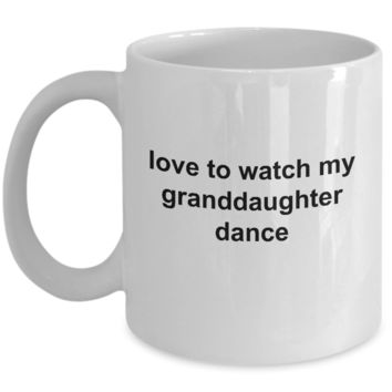 Love to Watch my GrandDaughter Dance Mug