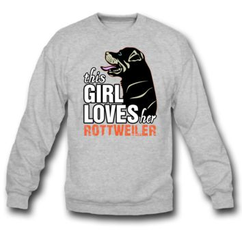 this girl loves her ROTTWEILER SWEATSHIRT CREWNECKS