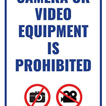 Camera Or Video Equipment Is Prohibited Building Business Retail Sign