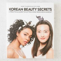 Korean Beauty Secrets: A Practical Guide To Cutting-Edge Skincare & Makeup By Kerry Thomspon & Coco Park