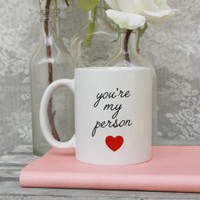 You're My Person Coffee Mug, Grey's Anatomy Gift, Grey's Anatomy Fan Gift, You're My Person, Coffee Mug Gift, Romantic Mug, Preppy Mug