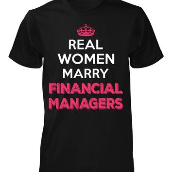 Real Women Marry Financial Managers. Cool Gift - Unisex Tshirt