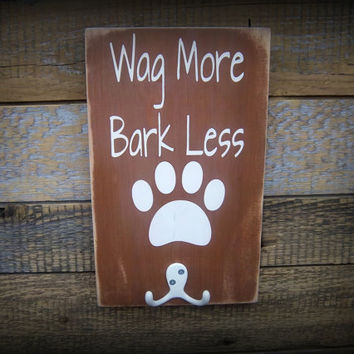 Dog Leash Holder/Wag More, Bark Less/Rustic, Primitive, Hand Painted, Handmade Wood Sign/Home Decor