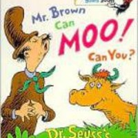 Mr. Brown Can Moo! Can You?: Dr. Seuss's Book of Wonderful Noises (Bright and Early Board Books Series) by Dr. Seuss,  Dixon