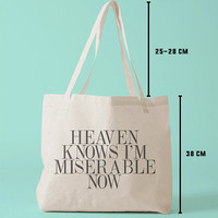 TBAG-I-429 - Heaven Knows I'm Miserable Now - Printed Tote Bag Canvas - by HeartOnMyFingers
