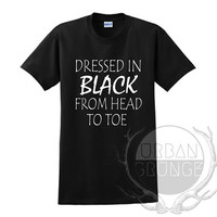 Dressed in black from head to toe Unisex Tshirt - Graphic tshirt