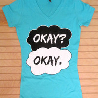 Women Fitted V Neck Tee Okay? Okay. The Fault In Our Stars