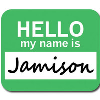 Jamison Hello My Name Is Mouse Pad