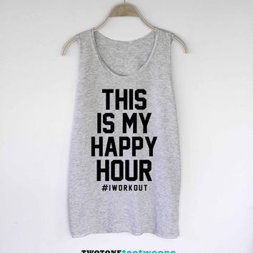 This is My Happy Hour #I WorkOut Shirt Tank Top TShirt Tee Top Tunic Singlet