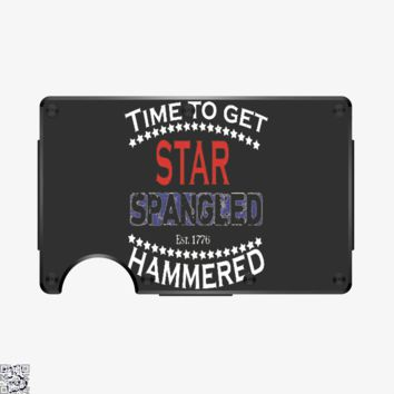 Time To Get Star Spankled Hammered, Independence Day Metal Wallet
